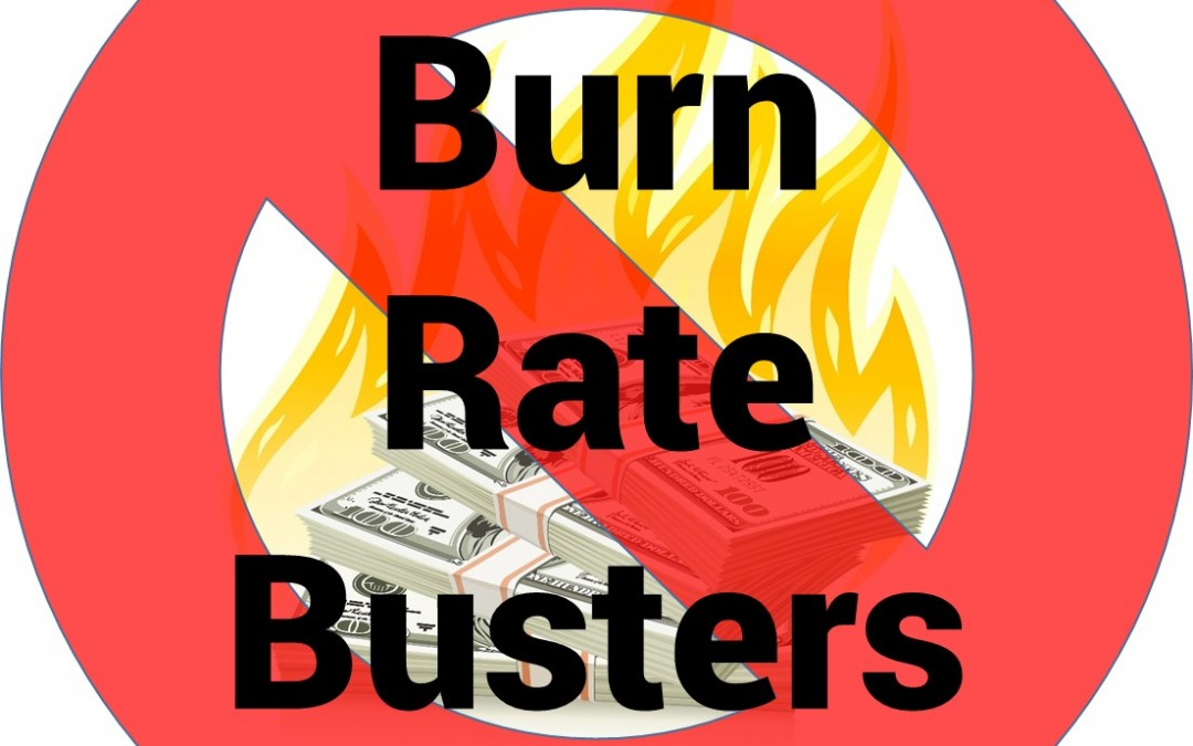 4 Reasons Why Burn Rate Should Be A 4-Letter Word